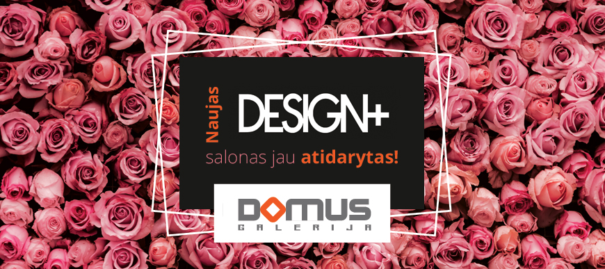 Design plus Domus galerijoje